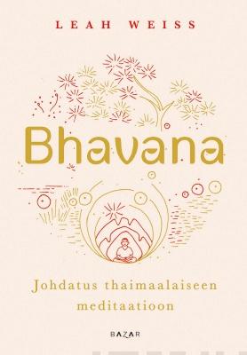 Näyta tiedot: Bhavana - Johdatus thaimaalaiseen meditaatioon