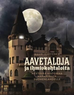 Näyta tiedot: Aavetaloja ja ihmiskohtaloita — Hyytävää historiaa Napapiiriltä Suomenlahdelle