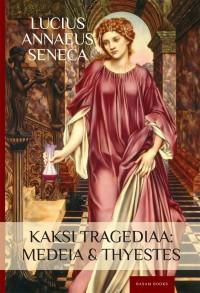 Kaksi tragediaa: Medea & Thyestes