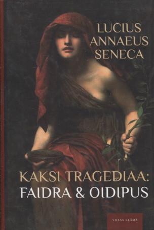 Kaksi tragediaa: Faidra & Oidipus