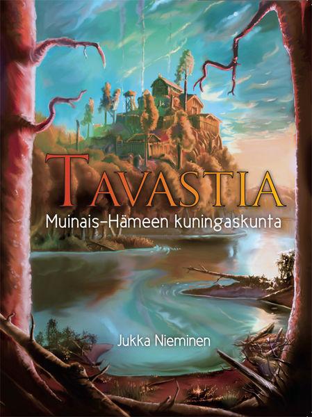 Tavastia - Muinais-Hämeen kuningaskunta