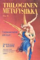 Triloginen metafysiikka Osa II