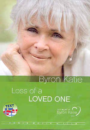 Tuotekuva: Byron Katie: Loss of a Loved One, RAKASTETUN MENETTÄMINEN