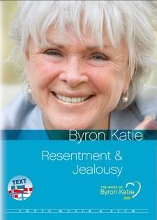 Tuotekuva: Byron Katie: Resentment & Jealousy, KAUNA JA MUSTASUKKAISUUS